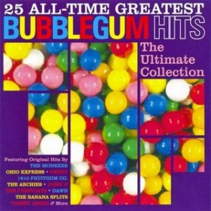 25 All-time greatest bubblegum hits features The Grooviest Girl in the World by The Fun and Games
