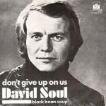 Don't Give Up on Us by David Soul reached #1 in 1977 making David Soul a one-hit wonder