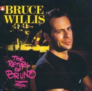 http://toponehitwonders.com/wp-content/uploads/2010/05/bruce-willis-return-of-bruno.jpg