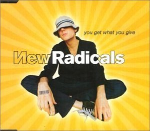 You Get What You Give by New Radicals