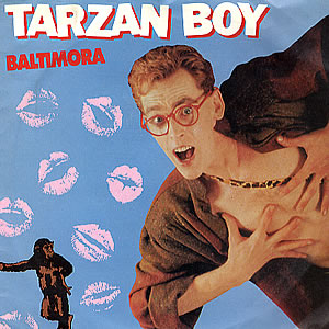 Tarzan Boy by Baltimora
