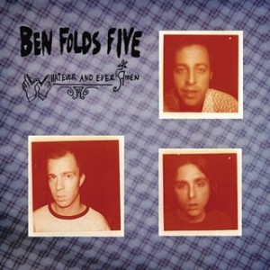Ben Folds whatever and ever amen album
