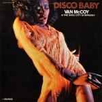 "Disco Baby by Van McCoy featuring ""The Hustle"" a #1 disco one-hit wonder"