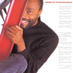 "Simple Pleasures by Bobby McFerrin features ""Don't Worry Be Happy"" a one-hit wonder"