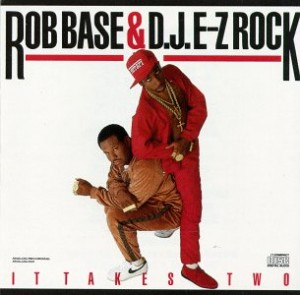 It Takes Two by Rob Base and DJ E-Z rock features It Takes Two, a hip hop one-hit wonder
