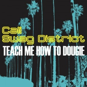 "Cali Swag District's debut single featured ""Teach Me How to Dougie"" a hip hop one-hit wonder"