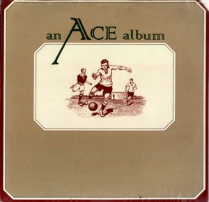 "Five A Side by Ace featured ""How Long"" a 1974 one-hit wonder"