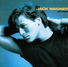 All I Need by Jack Wagner is a 1985 one-hit wonder
