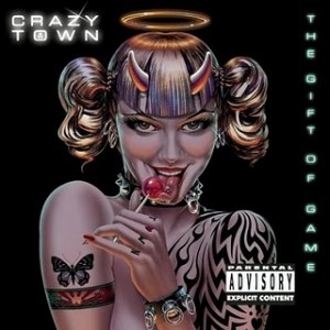 "The Gift of Game by Crazy Town features ""Butterfly"" a 2001 one-hit wonder"