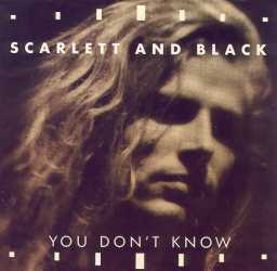 You Don't Know is a 1980s one hit wonder by Scarlett and Black