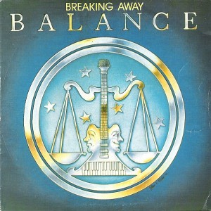 Breaking Away by Balance is a one-hit wonder