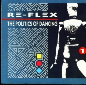 The Politics of Dancing by Re-Flex